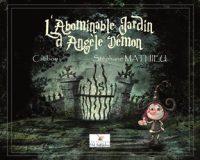 Une histoire pour Halloween (ou pas !)L'abominable jardin d'Angèle Démon