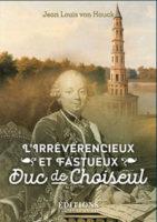 Lirrevrencieux et fastueux duc de Choiseul