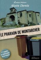 Le Pharaon de Montarcher